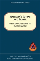 Maitreya's Sutras and Prayer with Commentary by Padma Karpo