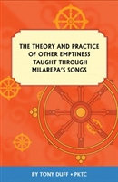 The Theory and Practice of Other Emptiness Taught Through Milarepa's Songs