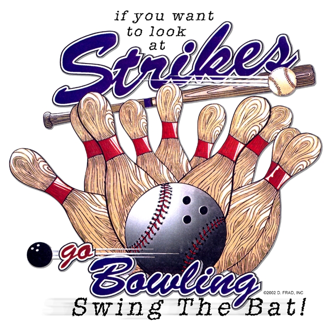 If you want to look at strikes Go Bowling!
