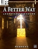 A Better Way: Learning to Endure, Hebrews Adult Leader's Guide. Save 10%.