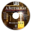 A Better Way:Learning To Endure-Hebrews Adult Resource CD.  Save 10%.