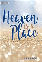 Heaven is a Place by Debi Pryde. 12 RBP Women's Bible Study