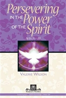 Persevering in the Power of the Spirit: A Bible Study for Women on Acts 21-28