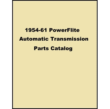Illustrated PowerFlite Transmission Parts Manual