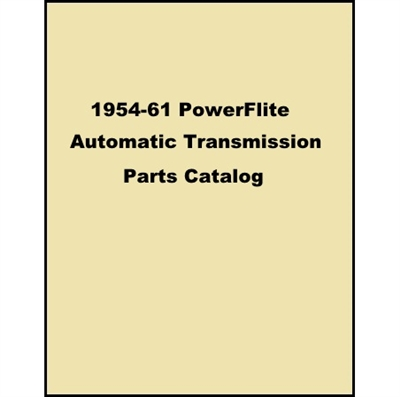 Parts catalog with illustrations and factory part numbers for 1954-61 Chrysler products with PowerFlite automatic transmissions