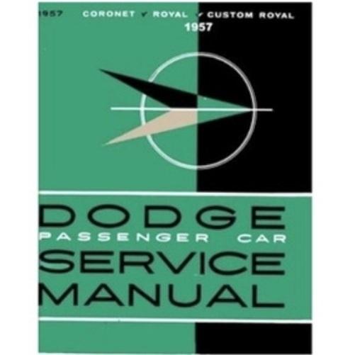 factory shop service manual for 1957 dodge passenger cars rh moparmall com car service manuals free car service manuals repair