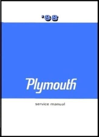 factory shop service manual for 1968 plymouth a body b body c body rh moparmall com plymouth service manual pdf plymouth prowler service manual pdf