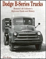 1948-1953 B-Series Dodge Trucks: Restorer's and Collector's Reference Guide