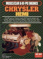 A compilation of Hot Rod Magazine articles on Chrysler's dynamic Hemi during the musclecar years