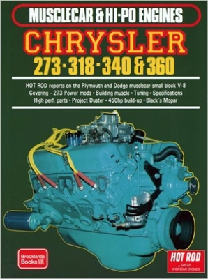Muscle Car & Hi-Po Engines: Chrysler 273 - 318 - 340 - 360