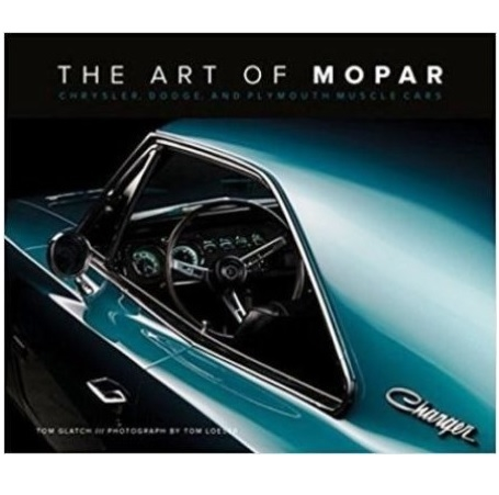 The Art Of Mopar Chrysler Dodge And Plymouth Muscle Cars Is The