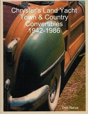 A complete in depth history of Chrysler's classic Town and Country Convertibles
