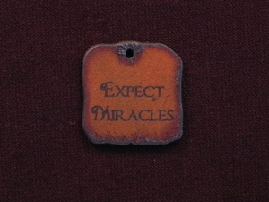Rusted Iron Expect Miracles Inspiration Pendant