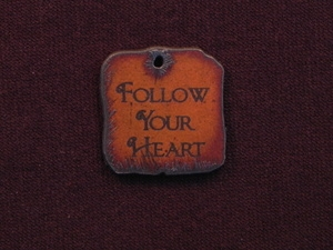 Rusted Iron Follow Your Heart Inspiration Pendant