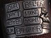 American Pewter Leather Cuff Plate OUR BELIEFS DONT MAKE US BETTER PEOPLE OUR BEHAVIOR DOES
