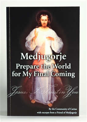 Medjugorje Prepare the World for My Final Coming