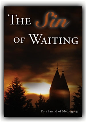 The Sin of Waiting