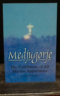 Medjugorje: The Fulfillment of all Marian Apparitions
