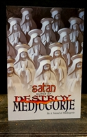 satan Wants to Destroy Medjugorje