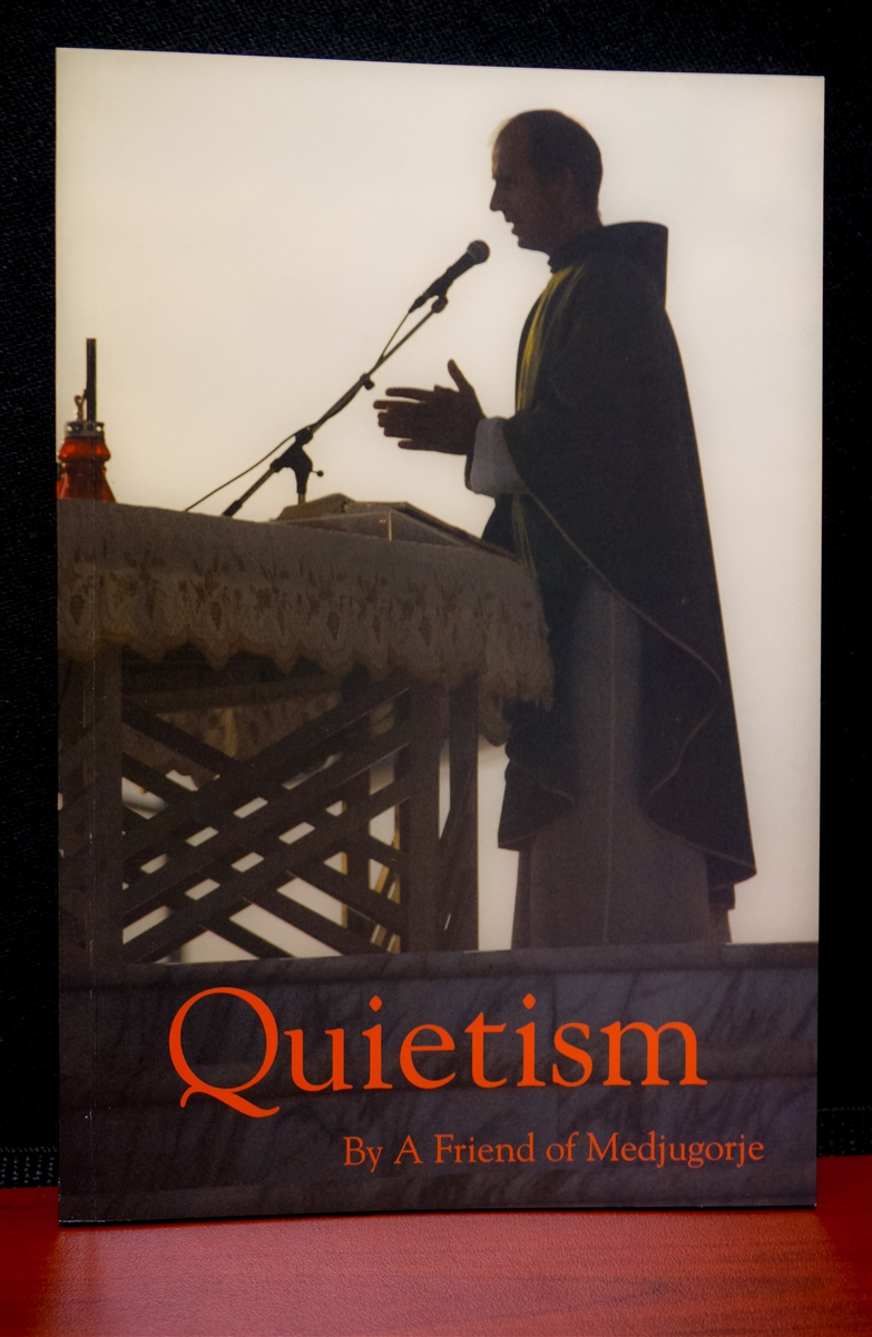 Quietism by a Friend of Medjugorje