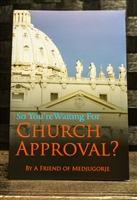 So You're Waiting for Church Approval?