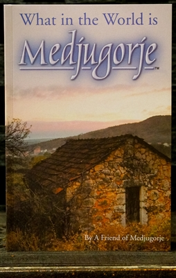What in the World is Medjugorje