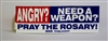 Angry Need a Weapon-Bumper Sticker