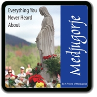 Everything You Never Heard About Medjugorje