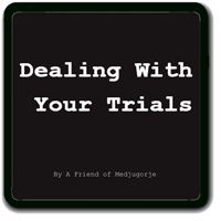 Dealing With Your Trials