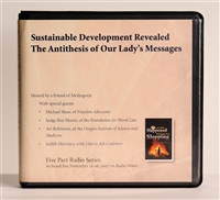 Sustainable Development Revealed - The Antithesis of Our Lady's Messages