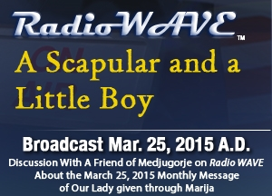 A Scapular and a Little Boy - Radio Wave March 25, 2015