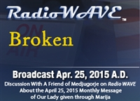 Broken - Radio Wave April 25, 2015