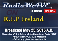 R.I.P. Ireland - Radio Wave May 25, 2015