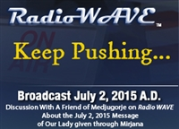 Keep Pushing... - Radio Wave July 2, 2015