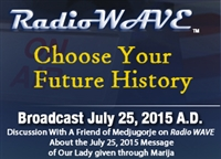 Choose Your Future History - Radio Wave July 25, 2015