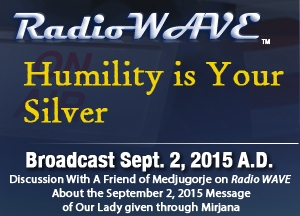 Humility is Your Silver - Radio Wave September 2, 2015