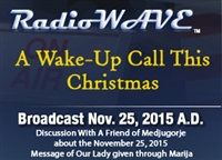 A Wake-Up Call This Christmas - Radio Wave November 25, 2015