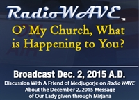 O' My Church, What is Happening to You? - Radio Wave December 2, 2015