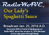 Our Lady's Spaghetti Sauce - Radio Wave January 25, 2016