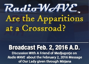 Are the Apparitions at a Crossroad? - Radio Wave February 2, 2016