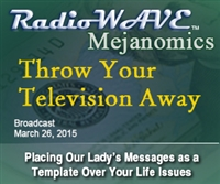 Throw Your Television Away - Mejanomics March 26, 2015
