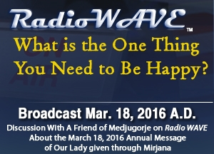 What is the One Thing You Need to Be Happy?- Radio Wave March 18, 2016