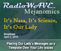 It's Nasa, It's Science, It's Our Lady - Mejanomics April 2, 2015