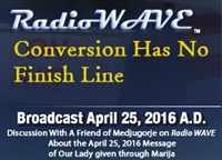 Conversion Has No Finish Line- Radio Wave April 25, 2016