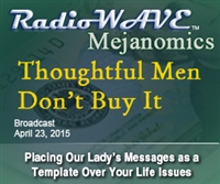 Thoughtful Men Don't Buy it - Mejanomics April 23, 2015
