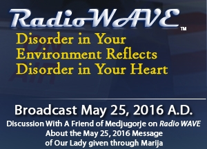 Disorder in Your Environment Reflects Disorder in Your Heart- Radio Wave May 25, 2016