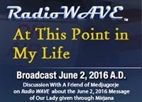 Three Crosses, Three Blessings- Radio Wave June 2, 2016
