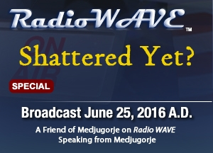 Shattered Yet?- Radio Wave June 25, 2016