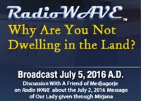 Why Are You Not Dwelling in the Land?- Radio Wave July 5, 2016