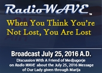 When You Think You're Not Lost, You Are Lost- Radio Wave July 25, 2016